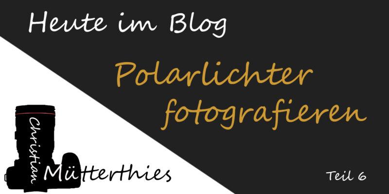 (6) Polarlichter fotografieren