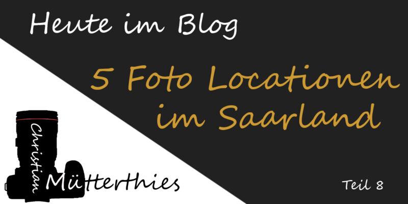 (8) 5 Foto Locations im Saarland