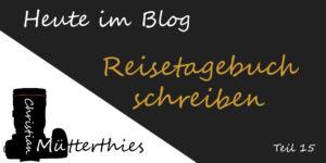 Blogbeitrag Reisetagebuch